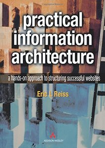 Practical Information Architecture: A Hands-On Approach to Structuring Successfu-cover