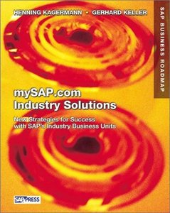mySAP.com Industry Solutions: New Strategies for Success with SAP's Industry Bus