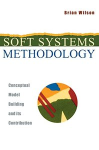 Soft Systems Methodology: Conceptual Model Building and Its Contribution-cover