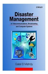 Disaster Management: in Telecommunications, Broadcasting and Computer Systems