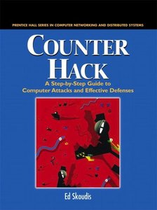 Counter Hack : A Step-by-Step Guide to Computer Attacks and Effective Defenses (Paperback)
