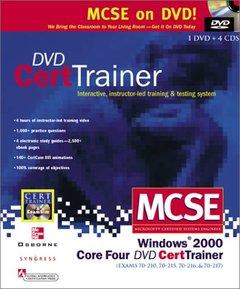 MCSE Windows 2000 Core Four Dvd Cert Trainer : Exams 70-210, 70-215, 70-216, & 7