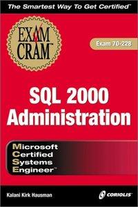 MCSE SQL 2000 Administration Exam Cram: Exam: 70-228