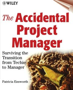 The Accidental Project Manager: Surviving the Transition from Techie to Manager-cover