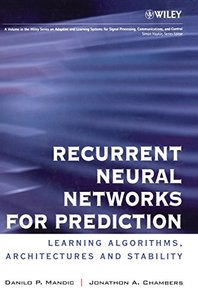 Recurrent Neural Networks for Prediction: Learning Algorithms, Architectures and