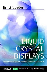 Liquid Crystal Displays(LCD): Addressing Schemes and Electro-Optical Effects-cover