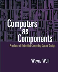 Computers as Components: Principles of Embedded Computer Systems Design(亞洲版)-cover
