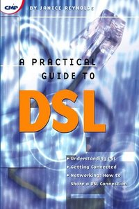 A Practical Guide to DSL: High-Speed Connections for Local Loop and Network (Paperback)-cover