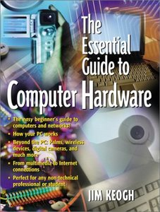 The Essential Guide to Computer Hardware-cover
