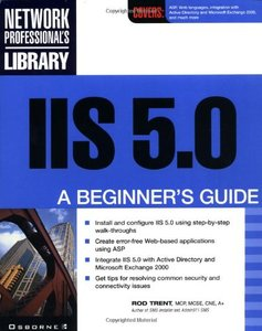 IIS 5.0: A Beginner's Guide
