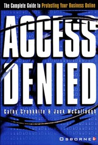 Access Denied: The Complete Guide to Protecting Your Business Online (Hardcover)-cover