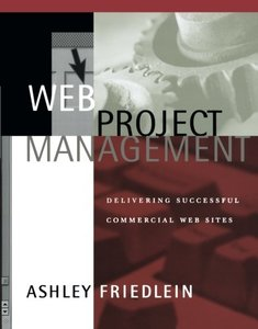 Web Project Management: Delivering Successful Commercial Web Sites (Paperback)-cover