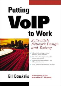 Putting VoIP to Work: Softswitch Network Design and Testing (Hardcover)-cover