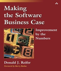 Making the Software Business Case: Improvement by the Numbers-cover