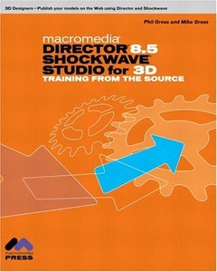 Macromedia Director 8.5 Shockwave Studio for 3D: Training from the Source-cover