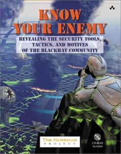 Know Your Enemy: Revealing the Security Tools, Tactics, and Motives of the Black-cover
