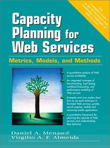 Capacity Planning for Web Services: Metrics, Models, and Methods-cover