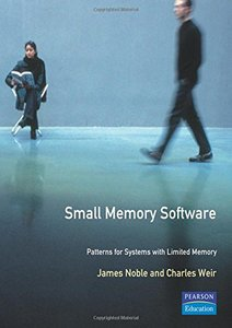 Small Memory Software: Patterns for Systems with Limited Memory (Software Patter-cover