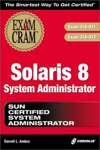 Solaris 8 System Administrator Exam Cram: Exam: 310-011, 310-012-cover