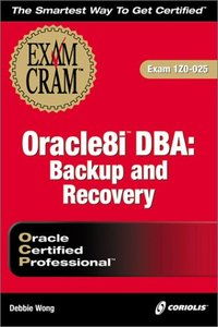 Oracle8i DBA: Backup and Recovery Exam Cram: Exam: 1Z0-025-cover