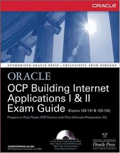 Oracle Certified Professional: Building Internet Applications I & II Exam Guide (Hardcover)-cover