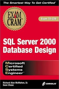 MCSE SQL Server 2000 Database Design Exam Cram: Exam: 70-229