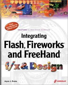 Integrating Flash, Fireworks and FreeHand f/x & Design: Solutions for Web Design-cover