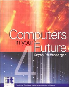 Computers in Your Future, 4/e