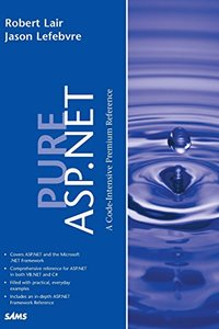 Pure ASP.NET: A Code Intensive Premium Reference (Paperback)-cover