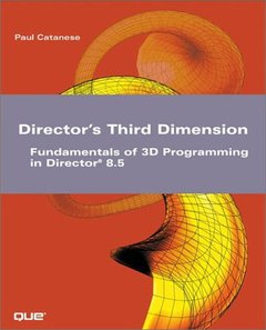 Director's Third Dimension: Fundamentals of 3D Programming in Director 8.5-cover