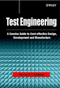 Test Engineering: A Concise Guide to Cost-Effective Design, Development,-cover