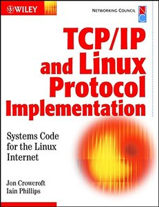 TCP/IP & Linux Protocol Implementation: Systems Code for the Linux Internet-cover