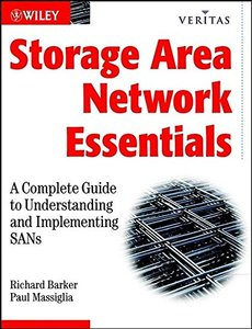 Storage Area Network Essentials: A Complete Guide to Understanding and Implementing SANs-cover