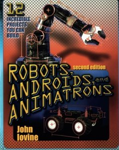Robots, Androids and Animatrons, 2/e-cover