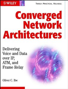 Converged Network Architectures: Delivering Voice over IP, ATM, and Frame Relay (Paperback)-cover