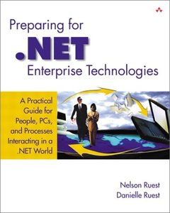 Preparing for .NET Enterprise Technologies: A Practical Guide for People, PCs, and Processes Interacting in a .NET World (Paperback)-cover