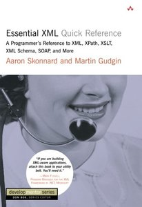 Essential XML Quick Reference: A Programmer's Reference to XML, XPath, XSLT, XML-cover