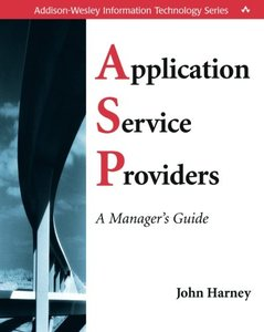 Application Service Providers (ASPs): A Manager's Guide-cover