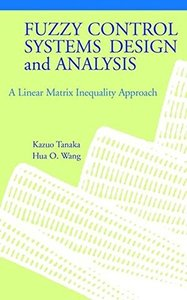 Fuzzy Control Systems Design and Analysis: A Linear Matrix Inequality Approach-cover