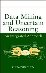 Data Mining and Uncertain Reasoning: An Integrated Approach-cover