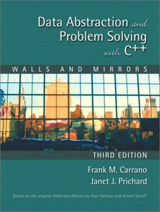 Data Abstraction and Problem Solving with C++: Walls and Mirrors, 3/e