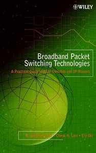 Broadband Packet Switching Technologies: A Practical Guide to ATM Switches and IP Routers (Hardcover)-cover