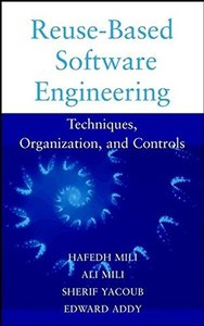 Reuse-Based Software Engineering: Techniques, Organizations, and Controls-cover