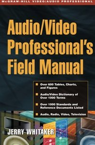 Audio/ Video Professional's Field Manual