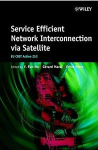 Service Efficient Network Interconnection Via Satellite: TCT Cost Action 253-cover