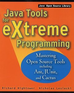 Java Tools for Extreme Programming: Mastering Open Source Tools Including Ant, JUnit, and Cactus (Paperback)-cover