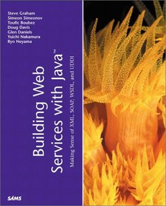 Building Web Services with Java: Making Sense of XML, SOAP, WSDL and UDDI-cover