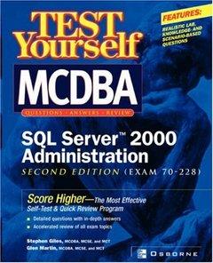 Test Yourself MCDBA SQL Server 2000 Administration (Exam 70-228), 2/e-cover