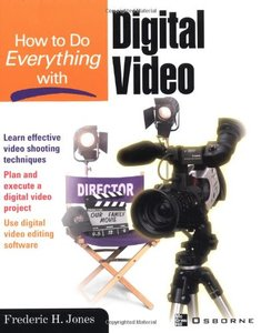 How to Do Everything With Digital Video-cover