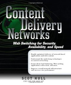 Content Delivery Networks: Web Switching for Security, Avaliability, and Speed